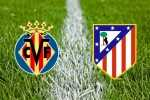 Villarreal-v-Atletico-Madrid